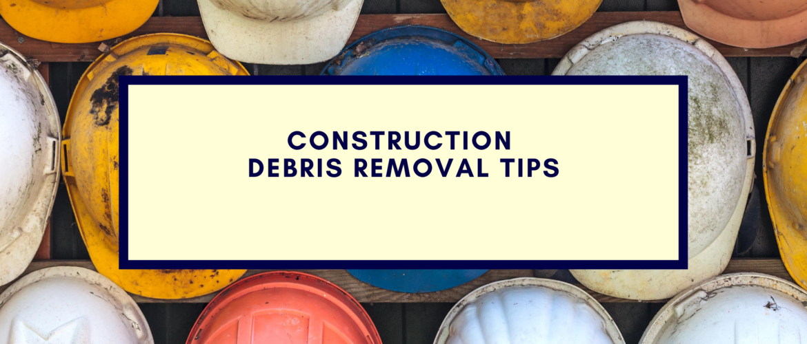 Construction Debris Removal tips